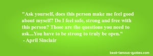 , does this person make me feel good about myself? Do I feel safe ...