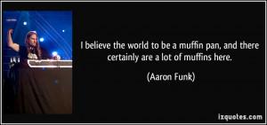 Aaron Funk Quote