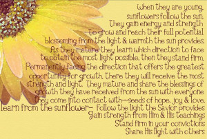 Cute LDS Quotes   Follow the Sun & Learn from the Sunflower   love ...
