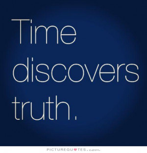 Time Quotes Truth Quotes Discovery Quotes
