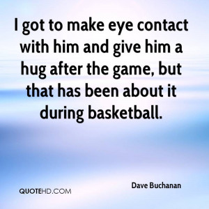 ... -buchanan-quote-i-got-to-make-eye-contact-with-him-and-give-him-a.jpg