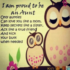 Ii am proud to be an aunt. only aunties can love you like a mom, keep ...
