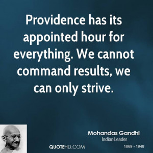 Providence has its appointed hour for everything. We cannot command ...