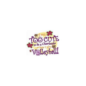 Cute Volleyball Sayings T Shirts