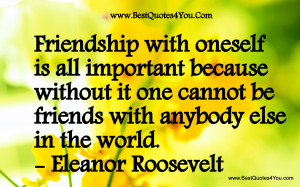 ... It One Cannot Be Friends With Anybody Else In The World - Flower Quote