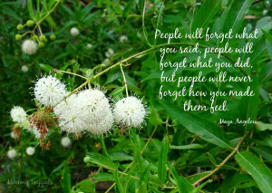 ... so much truth in this beautiful quote by the late Maya Angelou