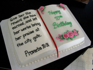 11x15 book cake for 70th birthday. Proverbs 31:31. All done in ...