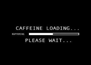need my morning coffee...
