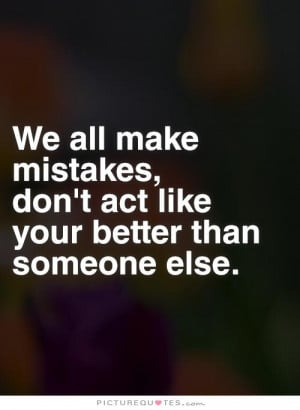 Mistake Quotes We All Make Mistakes Quotes