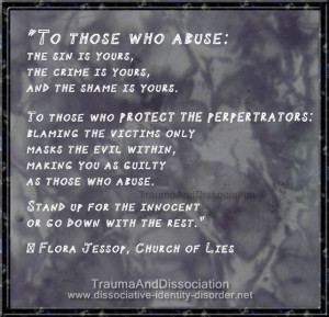 To those who abuse: the sin is yours, the crime is yours, and the ...