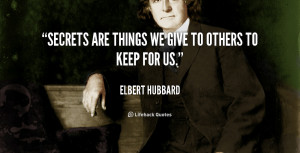 quote-Elbert-Hubbard-secrets-are-things-we-give-to-others-48205_1.png