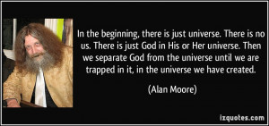 quote-in-the-beginning-there-is-just-universe-there-is-no-us-there-is ...