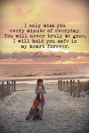 Missing Someone Who Has Passed Away Quotes Mom passed away peacefully