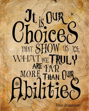 """... ."""" – Albus Dumbledore, Harry Potter and the Chamber of Secrets"""