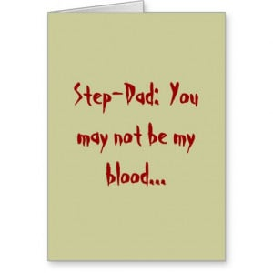 Step Dad You May Not Blood