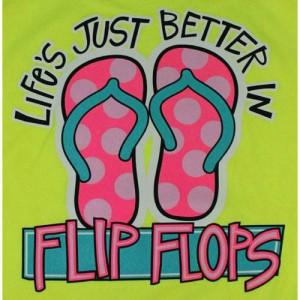 Life's Just Better In Flip Flops