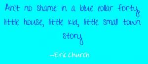 Eric Church - Homeboy Country Music Song Lyrics #quotes | Song Lyrics