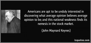 Americans are apt to be unduly interested in discovering what average ...