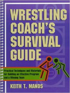 Wrestling Coach's Survival Guide: Practical Techniques and Materials ...