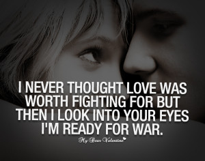 never thought love was worth fighting for