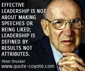 quotes - Effective leadership is not about making speeches or being ...