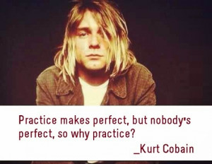 ... grunge band nirvana let s see kurt cobain famaous quotes and sayings