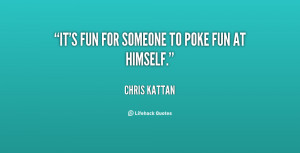 quote-Chris-Kattan-its-fun-for-someone-to-poke-fun-21913.png