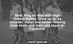 Best Way to deal with High School Bullies: Grow up to be smarter ...