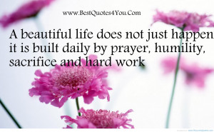 beautiful life dose not just happen – prayer life quotes