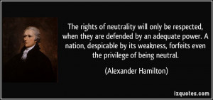 The rights of neutrality will only be respected, when they are ...