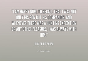 quote-John-Philip-Sousa-i-am-happy-now-to-recall-that-238048_1.png