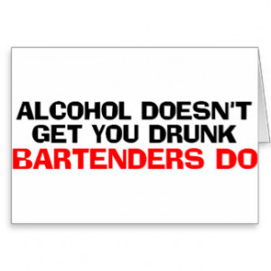 Alcohol Doesn't Get You Drunk Greeting Cards