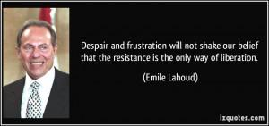 More Emile Lahoud Quotes