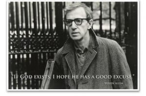 Quote of the Day : Woody Allen on God