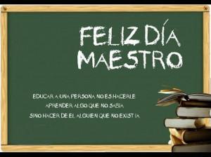 Feliz dia del maestro frases.