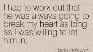 work-quote-by-beth-harbison-i-had-to-work-out-that-he-was-always-going ...
