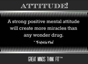 Attitude #Quote by Patricia Neal