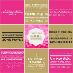 Quotes to Inspire Courage. Particularly When You Feel Discouraged ...