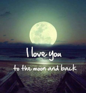 189965-I-Love-You-To-The-Moon-And-Back.jpg