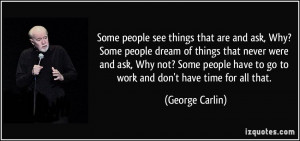 quote-some-people-see-things-that-are-and-ask-why-some-people-dream-of ...