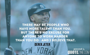 More: Hard Work Quotes: 40 Sayings To Strengthen Your Work Ethic