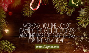 Wishing you the joy of family, the gift of friends and the best of ...