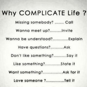 Good advice… Why complicate life. #quotes #quote (Taken with ...