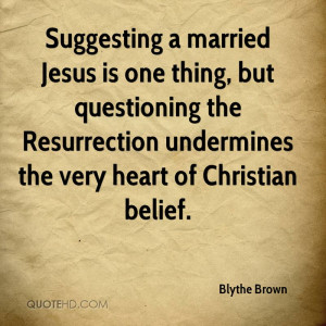 Suggesting a married Jesus is one thing, but questioning the ...