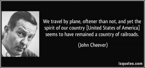 We travel by plane, oftener than not, and yet the spirit of our ...