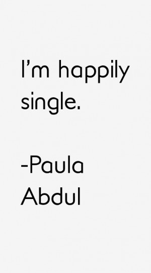 Paula Abdul Quotes & Sayings