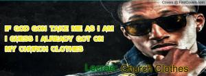 Lecrae Church Clothes Profile Facebook Covers