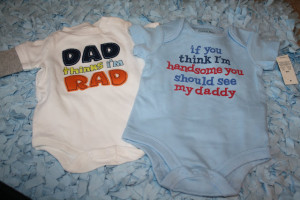 ... that say Daddy, because he's all decked out with Mommy clothes