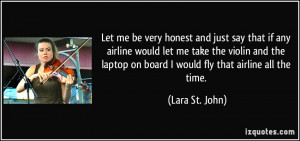 Let me be very honest and just say that if any airline would let me ...