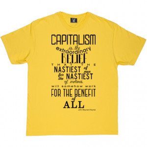 John Maynard Keynes Capitalism Quote Yellow Men's T-Shirt. One of the ...